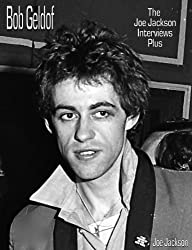 Bob Geldof: The Joe Jackson Interviews Plus (English Edition)