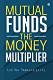 Mutual Funds : The Money Multiplier