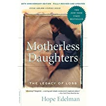 Motherless Daughters: The Legacy of Loss, 20th Anniversary Edition by Hope Edelman (2014-04-08)