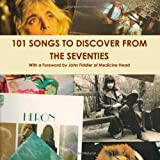 101 Songs To Discover From The Seventies by James Mccarraher (2012-02-05)
