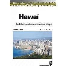 Hawaï: La fabrique d'un espace touristique