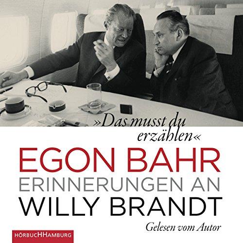 Das musst du erzählen: Erinnerungen an Willy Brandt: 4 CDs