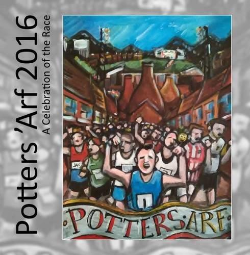 Potters 'Arf 2016: A Celebration of the Race