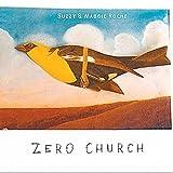 Songtexte von Suzzy & Maggie Roche - Zero Church