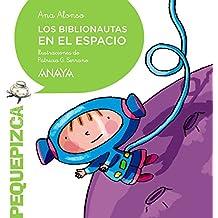 Los Biblionautas en el espacio (Primeros Lectores (1-5 Años) - Pequepizca)