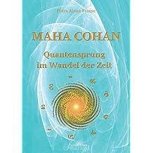 Maha Cohan - Quantensprung im Wandel der Zeit