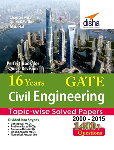 16 Years GATE Civil Engineering: Topic-wise Solved Papers (2000 - 15) (Old Edition)