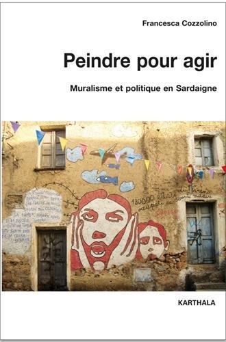 Peindre pour agir : Enquête sur les peintures murales en action par Francesca Cozzolino