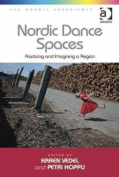 Nordic Dance Spaces: Practicing and Imagining a Region par [Hoppu, Petri]