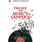 The Key to Music's Genetics: Why Music is Part of Being Human (Anthem Cosmopolis Writings) by Christian Lehmann (2014-09-15)