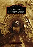 Dillon and Silverthorne (Images of America)