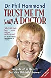 Trust Me, I'm (Still) a Doctor by Dr Phil Hammond