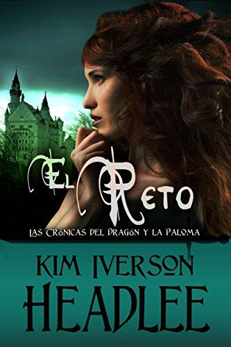 El reto (Las Crónicas del Dragón y la Paloma) por Kim Iverson Headlee