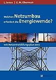 Image de Welchen Netzumbau erfordert die Energiewende?: Unter Berücksichtigung des Netzentwicklung