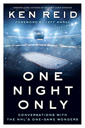 One Night Only: Conversations with the NHL's One-Game Wonders (English Edition) por Ken Reid