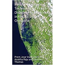 Role of Information Technology in Flood Disaster Management in Kerala: a Brief Overview