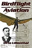 Birdflight As the Basis of Aviation: A Contribution Toward a System of Aviation