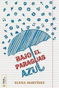 Bajo el paraguas azul par Elena Martínez