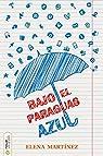 Bajo el paraguas azul par Martínez