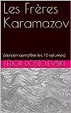 Les Frères Karamazov - (Version complète les 10 volumes) - Format Kindle - 1,99 €