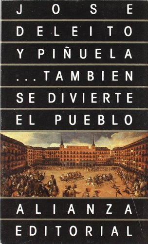 ...Tambien se divierte el pueblo / ...Also the People have Fun (Humanidades / Humanities) por Jose Deleito Y Pinuela