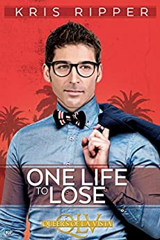 One Life to Lose (Queers of La Vista Book 4) by [Ripper, Kris]