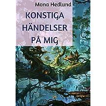 Konstiga händelser på mig (Swedish Edition)