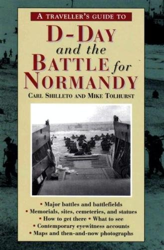 D-Day And The Battle For Normandy (A TRAVELLER'S GUIDE TO) por Carl Shilleto