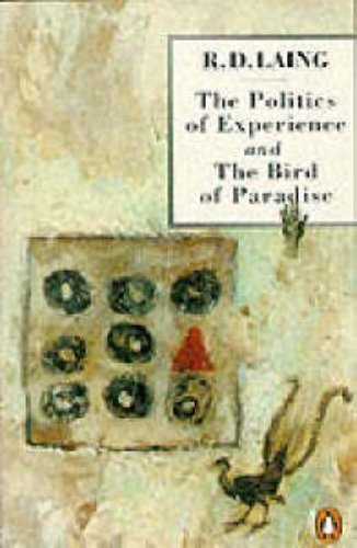 The Politics of Experience and The Bird of Paradise by Laing, R. D. New edition (1990)