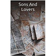 Sons And Lovers: (Annotated) (English Edition)