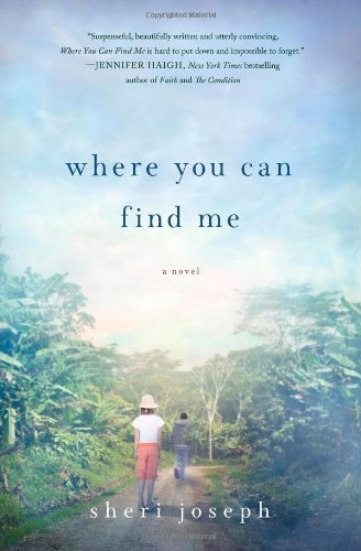 Where You Can Find Me: A Novel by Joseph, Sheri (2013) Hardcover