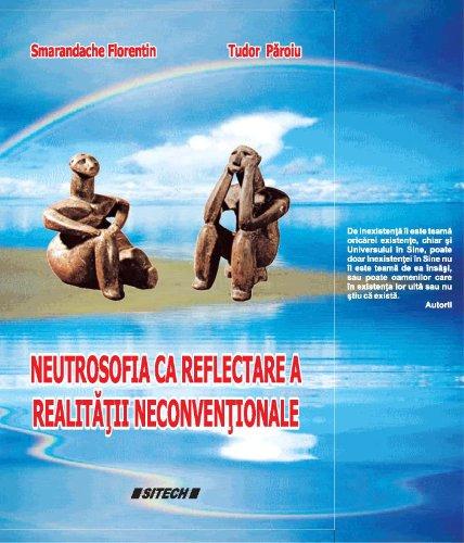 Neutrosofia ca reflectarea a realităţii neconvenţionale (Catalan Edition) por Tudor Paroiu