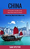 China: A Traveler's Guide to the Must-See Cities in China