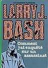 Comment j'ai enquêté sur un assassinat par Robert Bressy Larry J. Bash