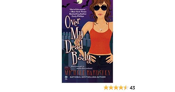 Ebook Over My Dead Body Broken Heart 5 By Michele Bardsley