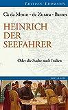 Heinrich der Seefahrer: Oder die Suche nach Indien 1415-1460 - Cá da; Zurara Mosto