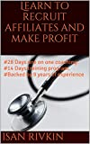 Learn to recruit affiliates and make profit: #28 Days one on one coaching. #14 Days training program. #Backed by 9 years of experience (English Edition)