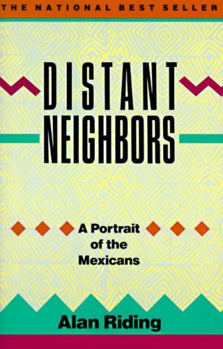 Portada del libro Distant Neighbors: A Portrait of the Mexicans by Alan Riding (1989-10-23)