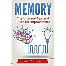 Memory: The Ultimate Tips and Tricks for Improvement (English Edition)
