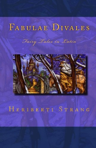 Fabulae Divales: Fairy Tales in Latin