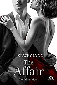 The Affair, tome 3 : Obsession par Stacey Lynn