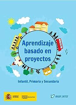 Aprendizaje Basado En Proyectos. Infantil, Primaria Y Secundaria por Fernando Trujillo epub