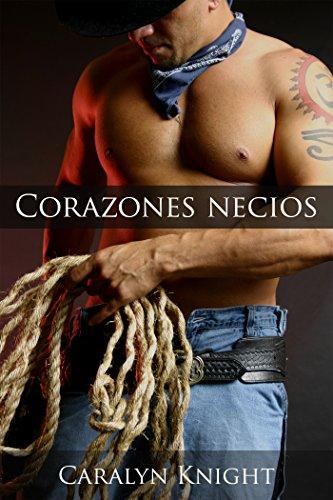 Corazones Necios: Una Fantasía Erótica por Caralyn Knight