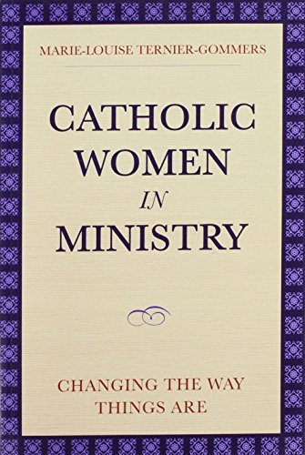 Catholic Women in Ministry: Changing the Way Things are par Marie-Louise Ternier-Gommers