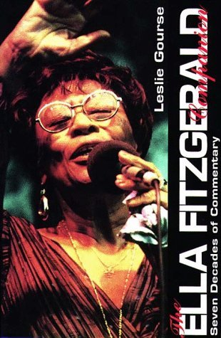 The Ella Fitzgerald Companion: Seven Decades of Commentary by Leslie (ed.) Gourse (1998-08-01)