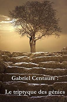 Le triptyque des génies (French Edition) by [Centaure, Gabriel, Vest, Jean-Philippe]