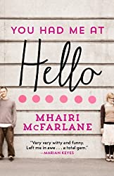 You Had Me At Hello by Mhairi McFarlane (2014-02-25)