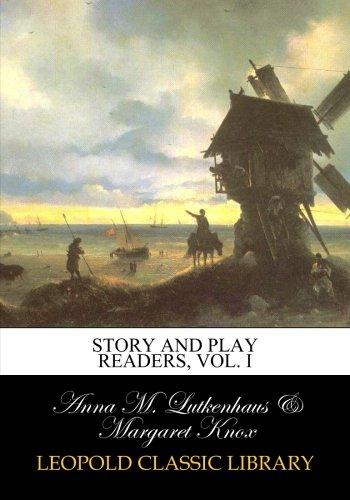 Story and play readers, Vol. I por Anna M. Lutkenhaus