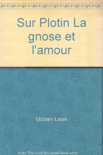 Sur Plotin La gnose et l'amour