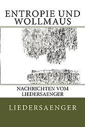 Entropie und Wollmaus: Nachrichten vom liedersaenger